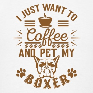 I just want to coffee and pet my boxer Sportswear - Men's T-Shirt
