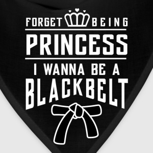Forget beeing princess i wanna be a blackbelt Kids' Shirts - Bandana