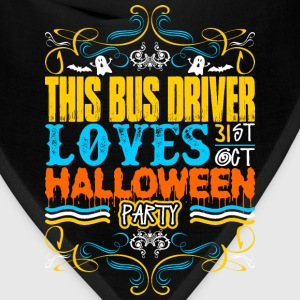 This Bus Driver Loves 31st Oct Halloween Party T-Shirts - Bandana