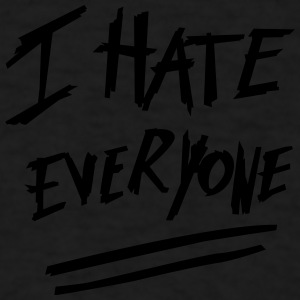 I hate everyone Sportswear - Men's T-Shirt