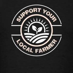 Support your local farmer Sportswear - Men's T-Shirt