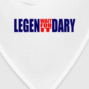 Legen...Wait For It!...Dary! T-Shirts - Bandana