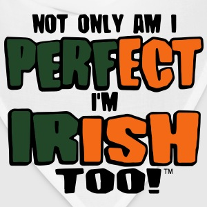 NOT ONLY AM I PERFECT I'M IRISH TOO! Bottles & Mugs - Bandana