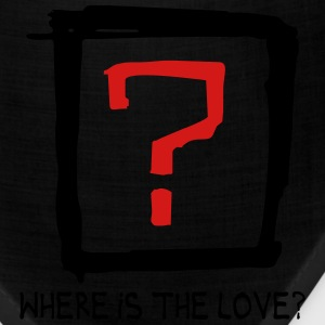 Where is the love T-Shirts - Bandana