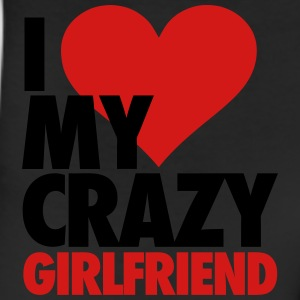 I Love My Crazy Girlfriend T-Shirts - Leggings