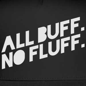 ALL BUFF NO FLUFF T-Shirts - Trucker Cap