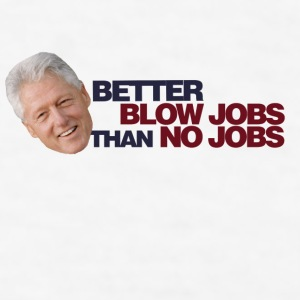 Better Blow jobs than no jobs - Men's T-Shirt