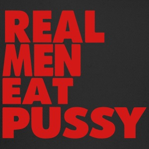 REAL MEN EAT PUSSY - Trucker Cap