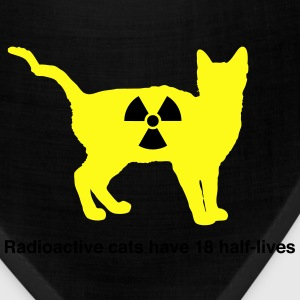 Radioactive cats have 18 half-lives T-Shirts - Bandana