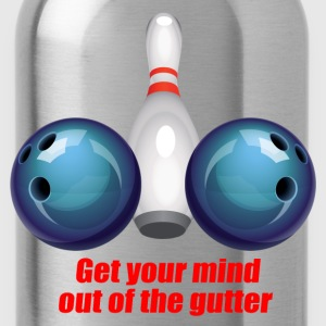 Get Your Mind Out Of The Gutter T-Shirts - Water Bottle