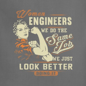 Women engineer - We just look better doing it - Adjustable Apron