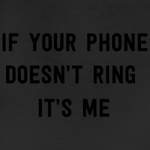 If your phone doesn't ring it's me T-Shirts - Leggings