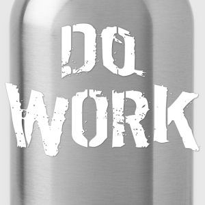 Do Work - Water Bottle