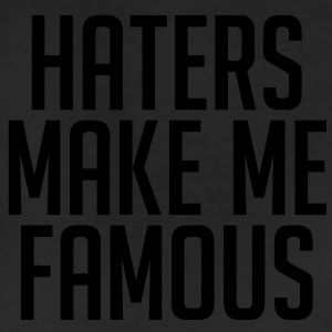 Haters Make Me Famous Women's T-Shirts - Leggings
