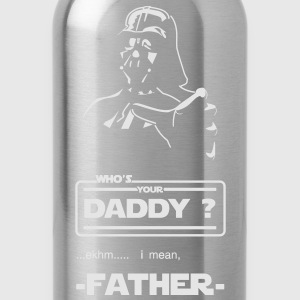 Who's your daddy?? - Water Bottle