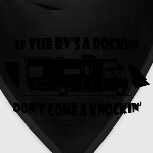 if_the_rvs_a_rockin T-Shirts - Bandana