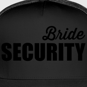 Bride Security Women's T-Shirts - Trucker Cap