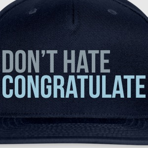 dont hate congratulate T-Shirts - Snap-back Baseball Cap