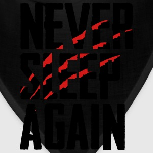 Never Sleep Again T-Shirts - Bandana