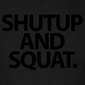 Shutup type Gym Motivation Tank Tops - Men's T-Shirt
