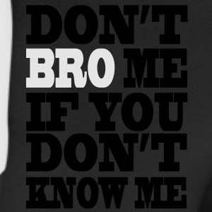 Don't Bro Me T-Shirts - Leggings