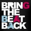 Black Bring The Beat Back Kids' Shirts - Men's T-Shirt