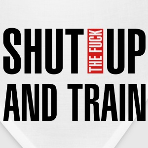 Shut the fuck up and train - Bandana