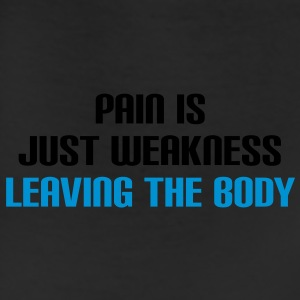 Pain is just weakness leaving the body - Leggings