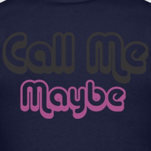 Call Me Maybe Zip Hoodies/Jackets - Men's T-Shirt