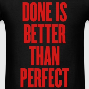 Done Is Better Than Perfect Crewneck - Men's T-Shirt
