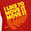 I like to move it move it Women's T-Shirts - Women's T-Shirt