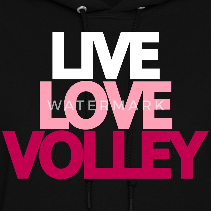 Live Love Volley (ball) Hooded Sweatshirt - Women's Hoodie
