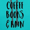 Coffee, Books & Rain Quote - Contrast Hoodie