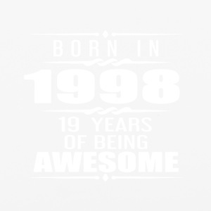 Born in 1998 19 Years of Being Awesome - iPhone 6/6s Rubber Case