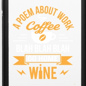 A Poem About Work Coffee Go Home Wine - iPhone 6/6s Rubber Case