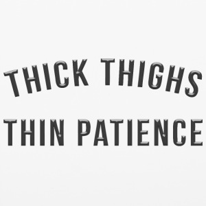 Thin thighs thin patience - iPhone 6/6s Rubber Case