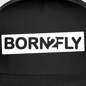 born2fly - Trucker Cap
