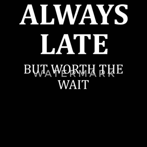 Worth The Wait Funny Quote As Gift Friends Family Trucker Cap