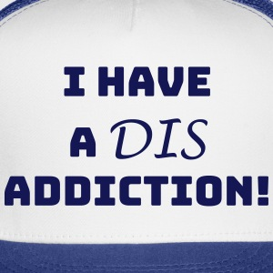 Dis Addiction - Trucker Cap