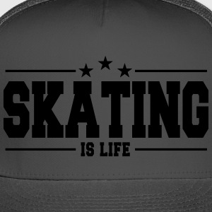 Skating is life 1 - Trucker Cap