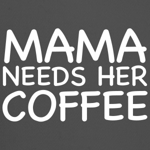 Mama Needs Her Coffee - Trucker Cap