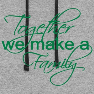 Together We Make A Family - Colorblock Hoodie