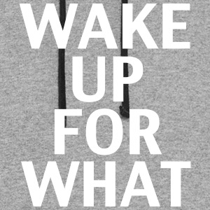 Wake Up For What - Colorblock Hoodie