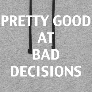 Pretty good at bad decisions - Colorblock Hoodie