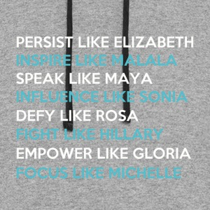 Persist like elizabeth inspire malala speak maya - Colorblock Hoodie