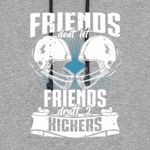 Friends Don't Let Friends Draft 2 Kickers - Colorblock Hoodie