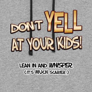 Don't Yell At Your Kids! - Colorblock Hoodie