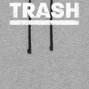 Funny TRASH Distressed Shirt Humor & Novelty - Colorblock Hoodie
