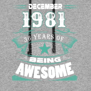 December 1981 - 36 years of being awesome - Colorblock Hoodie