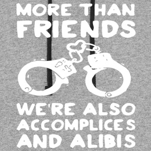 more than friends we re also accomplices and alibi - Colorblock Hoodie